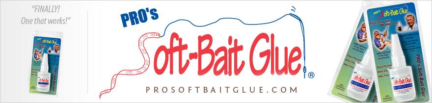 PRO's Soft~Bait Glue